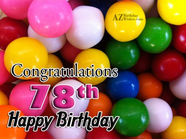 Wishing you a very happy 78th birthday… - AZBirthdayWishes.com