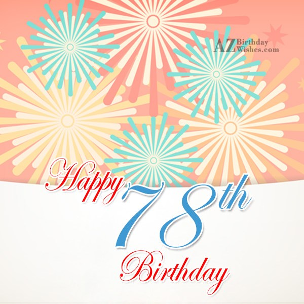 78th birthday greetings… - AZBirthdayWishes.com