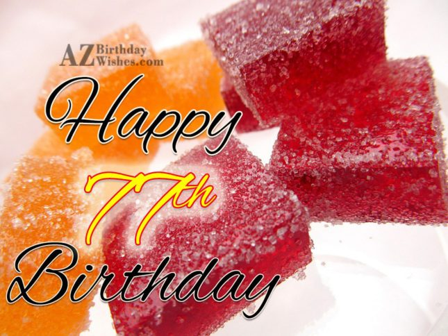 Happy 77th birthday… - AZBirthdayWishes.com
