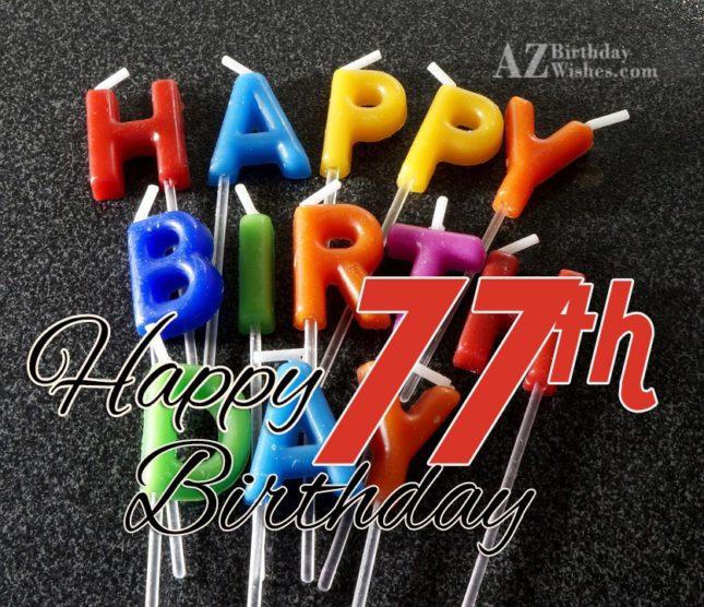 Wishing you a very happy 77th birthday… - AZBirthdayWishes.com