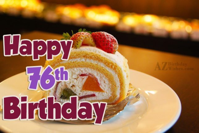 Wishing you a very happy 76th birthday… - AZBirthdayWishes.com