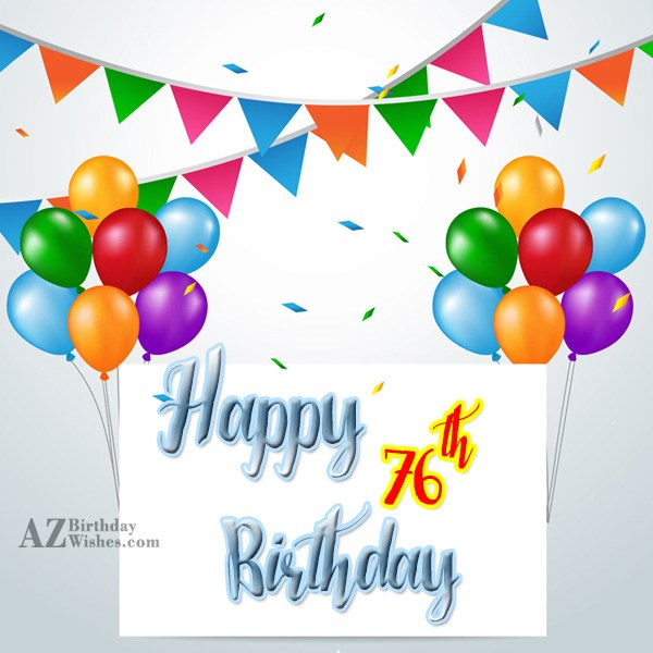 76th birthday greetings… - AZBirthdayWishes.com