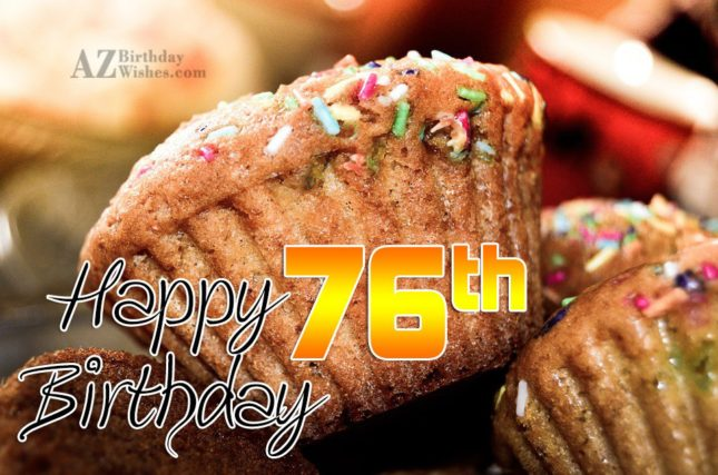 76th Birthday Wishes - AZBirthdayWishes.com