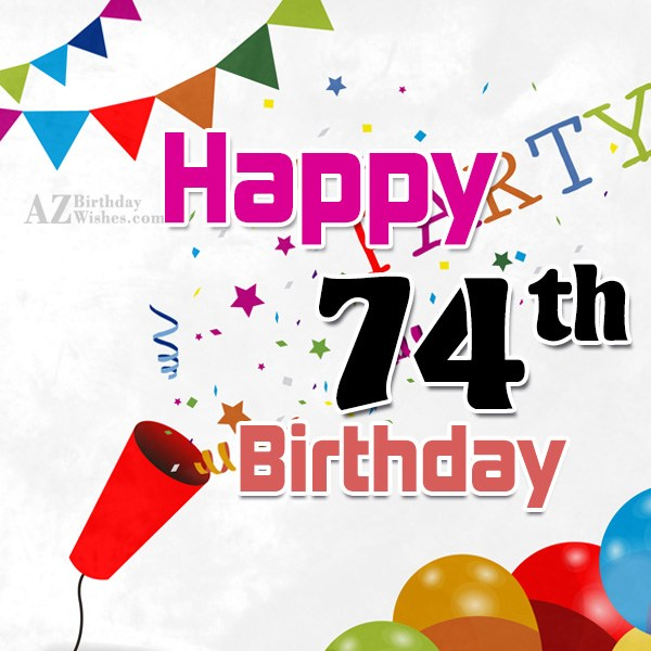 Happy 74th birthday… - AZBirthdayWishes.com