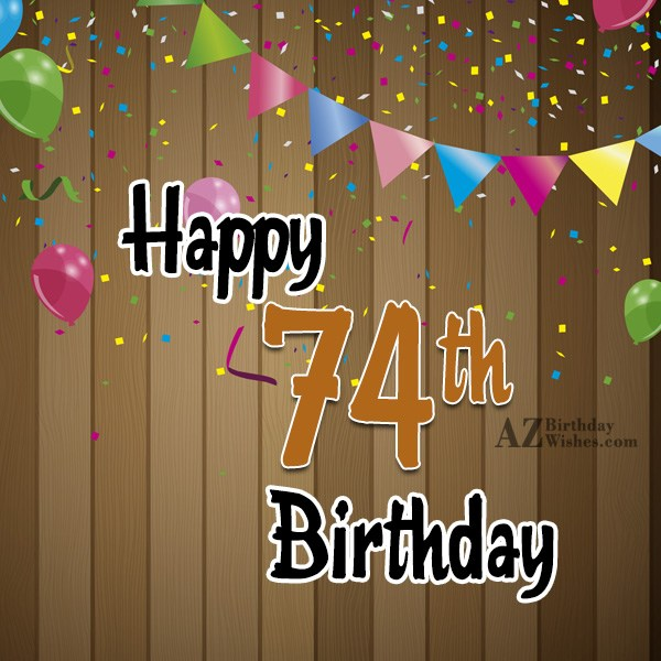 A very happy 74th birthday… - AZBirthdayWishes.com