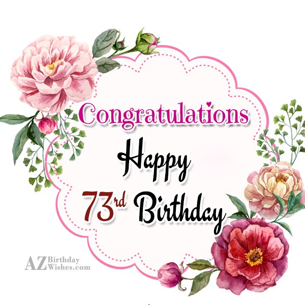 A very happy 73rd birthday… - AZBirthdayWishes.com