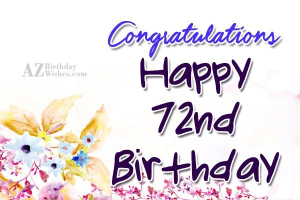 72nd Birthday Wishes - AZBirthdayWishes.com