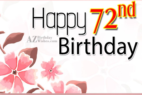 Happy 72nd birthday… - AZBirthdayWishes.com