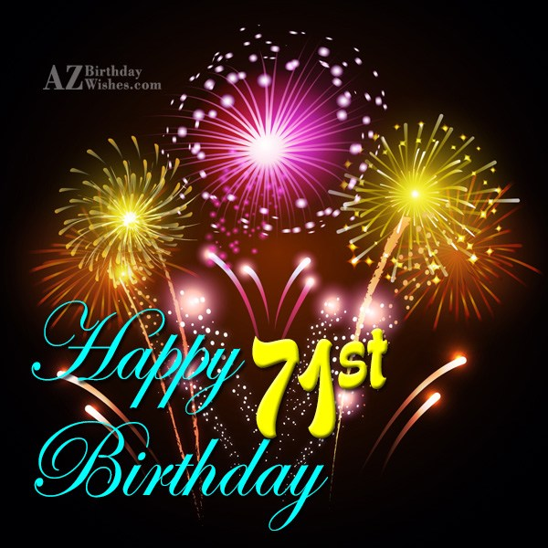 A very happy 71st birthday… - AZBirthdayWishes.com
