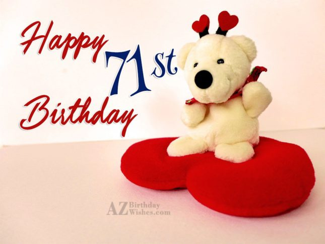 Wishing you a very happy 71st birthday… - AZBirthdayWishes.com
