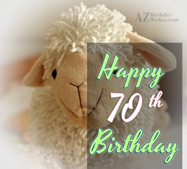 Happy 70th birthday… - AZBirthdayWishes.com