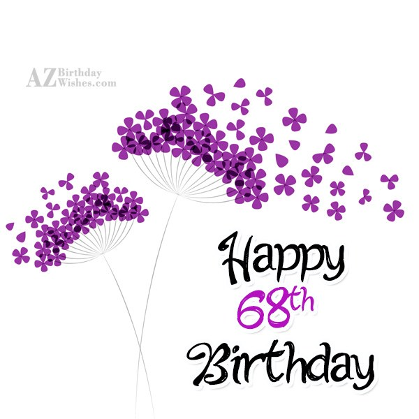 A very happy 68th birthday… - AZBirthdayWishes.com