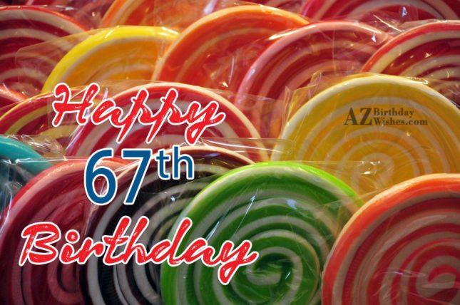 67th Birthday Wishes - AZBirthdayWishes.com