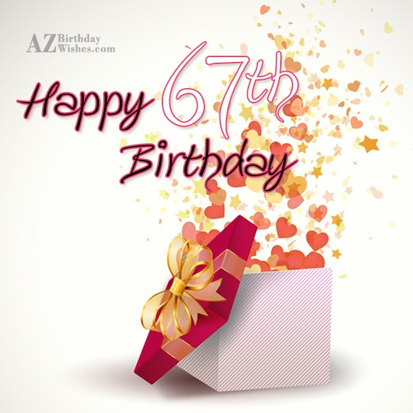 Wishing you a very happy 67th birthday… - AZBirthdayWishes.com
