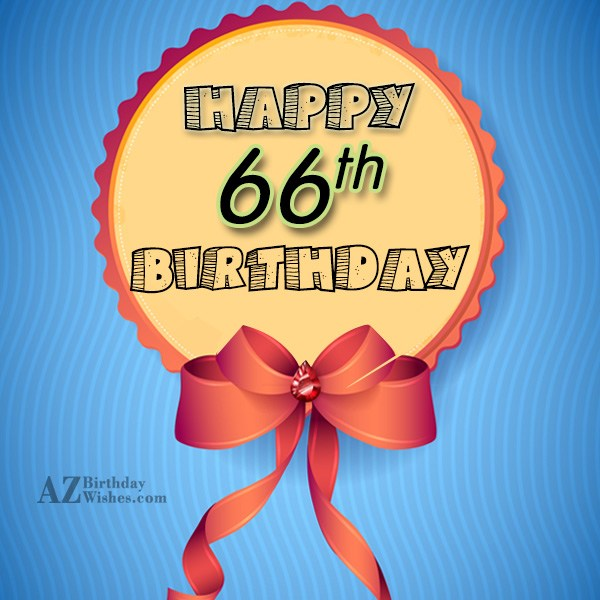 66th birthday greetings… - AZBirthdayWishes.com
