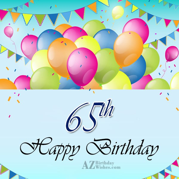 Wishing you a very happy 65th birthday… - AZBirthdayWishes.com