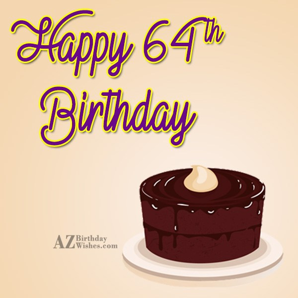 Wishing a very happy 64th birthday… - AZBirthdayWishes.com