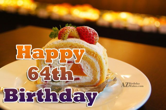 64th birthday greetings… - AZBirthdayWishes.com