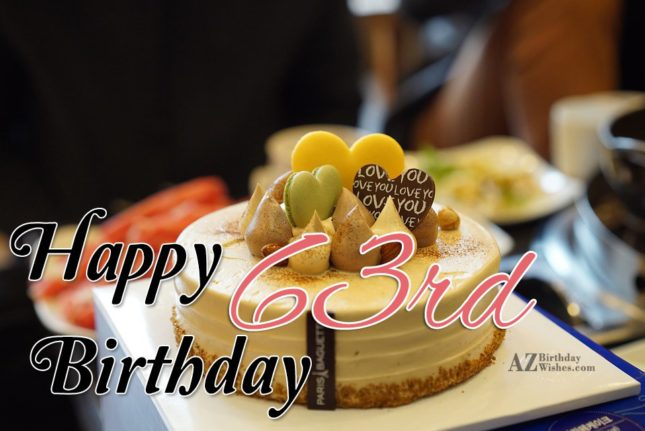 63rd Birthday Wishes - AZBirthdayWishes.com