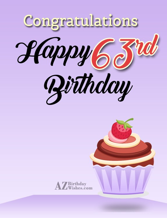 Wishing a very happy 63rd birthday… - AZBirthdayWishes.com
