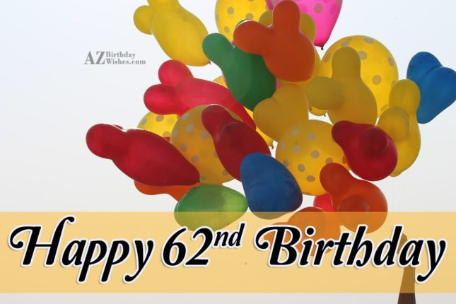 62nd Birthday Wishes - AZBirthdayWishes.com
