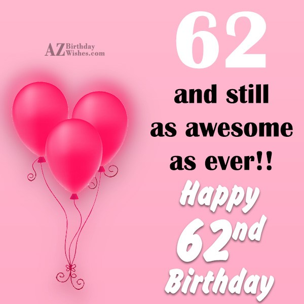 62nd birthday greetings… - AZBirthdayWishes.com