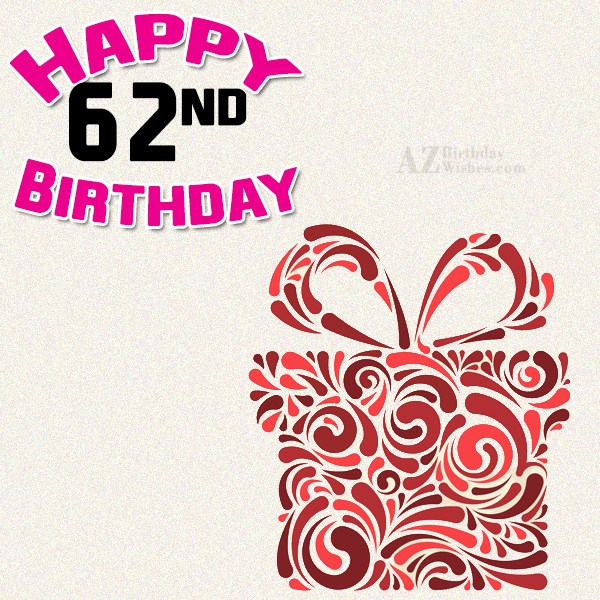 A very happy 62nd birthday… - AZBirthdayWishes.com