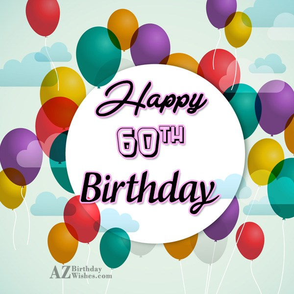 Wishing a very happy 60th birthday… - AZBirthdayWishes.com