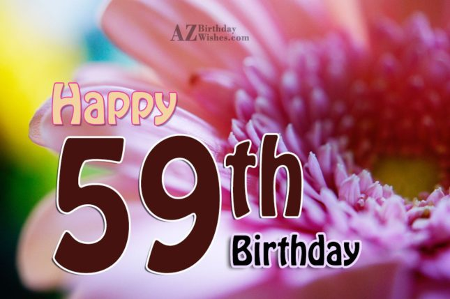 59th Birthday Wishes - AZBirthdayWishes.com