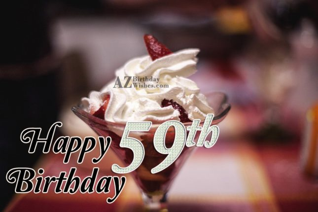 Happy 59th birthday… - AZBirthdayWishes.com