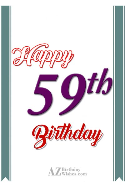 Wishing a very happy 59th birthday… - AZBirthdayWishes.com