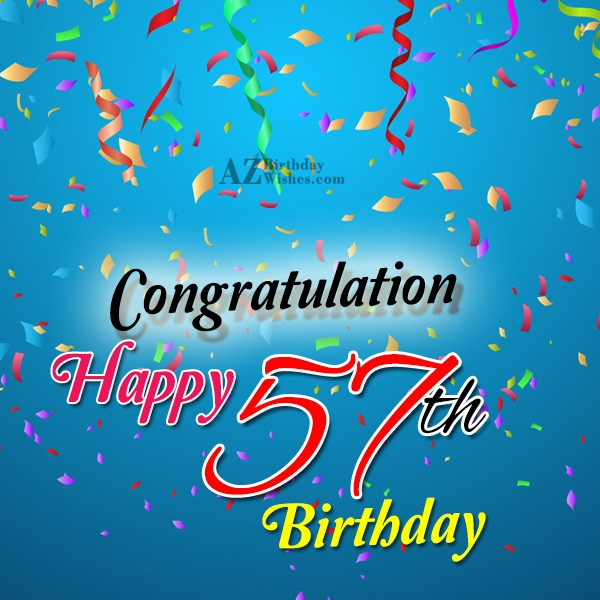 Wishing a very happy 57th birthday… - AZBirthdayWishes.com