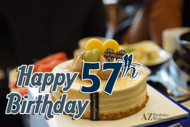 Happy 57th birthday… - AZBirthdayWishes.com