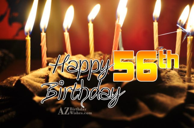 Happy 56th birthday… - AZBirthdayWishes.com