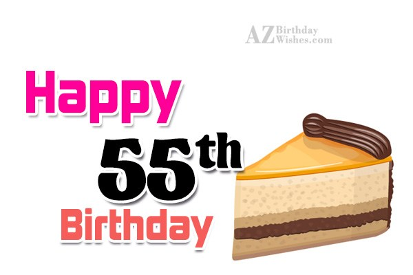 Happy 55th birthday… - AZBirthdayWishes.com
