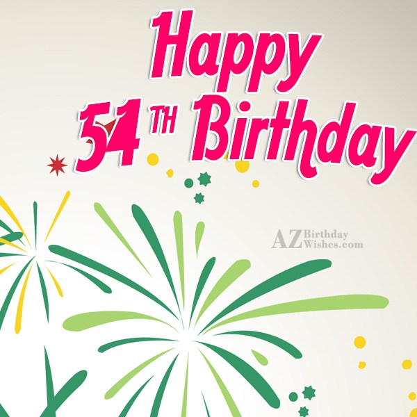 Happy 54th birthday… - AZBirthdayWishes.com