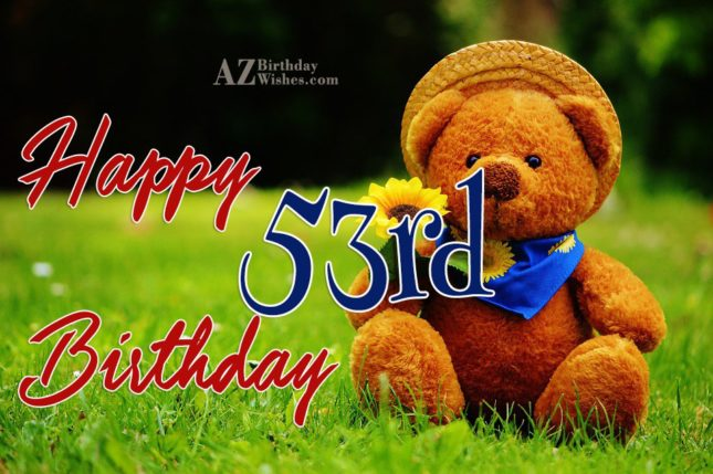 53rd birthday greetings… - AZBirthdayWishes.com