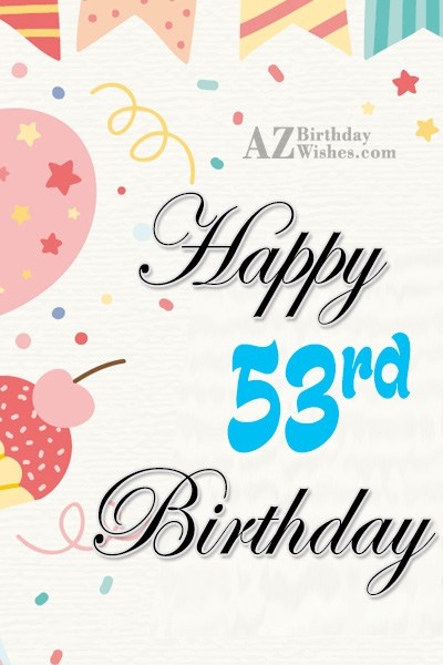 Wishing a very happy 53rd birthday… - AZBirthdayWishes.com