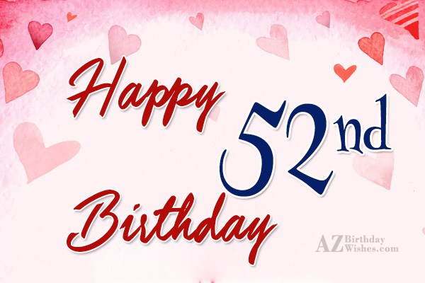 52nd birthday greetings… - AZBirthdayWishes.com