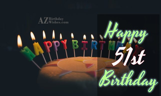Happy 51st birthday… - AZBirthdayWishes.com