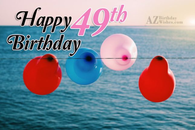 49th birthday wishes… - AZBirthdayWishes.com