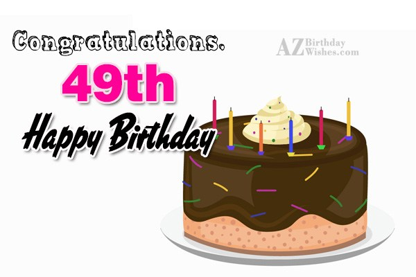 49th birthday greetings… - AZBirthdayWishes.com