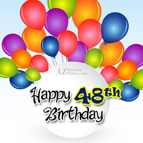 48th birthday greetings… - AZBirthdayWishes.com