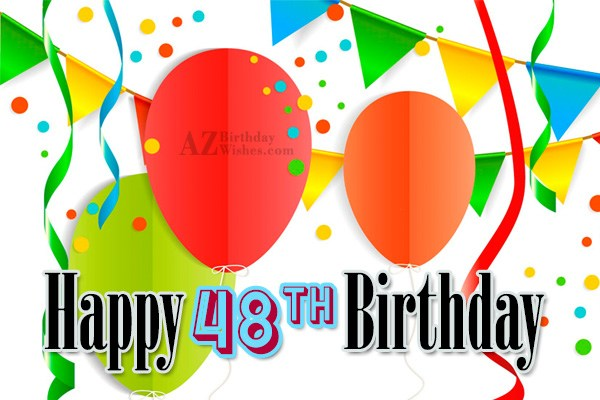 Happy 48th birthday… - AZBirthdayWishes.com