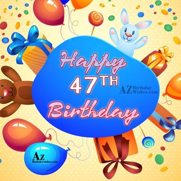 A very happy 47th birthday… - AZBirthdayWishes.com