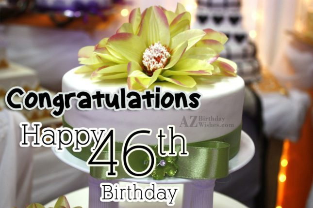 Happy 46th birthday… - AZBirthdayWishes.com