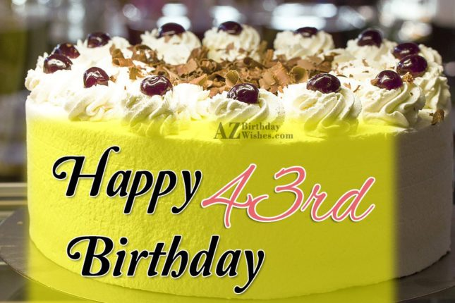 Wishing a very happy 43rd birthday… - AZBirthdayWishes.com
