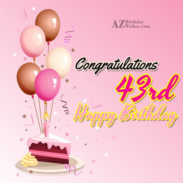 A very happy 43rd birthday… - AZBirthdayWishes.com