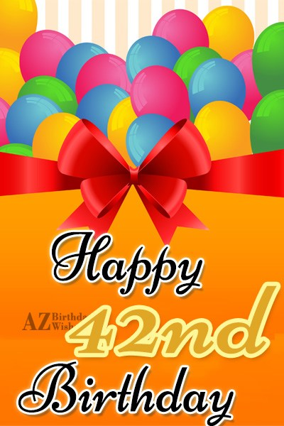 Happy 42nd birthday… - AZBirthdayWishes.com