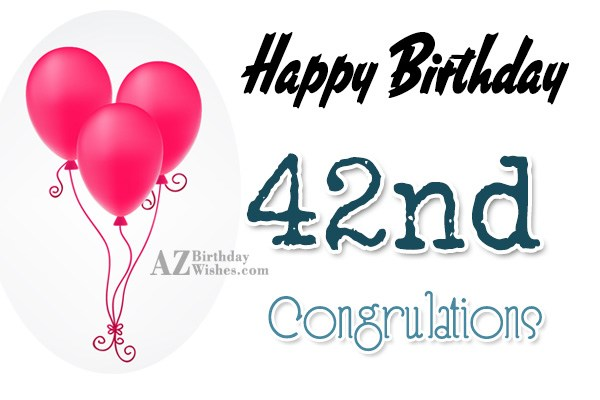 A very happy 42nd birthday… - AZBirthdayWishes.com